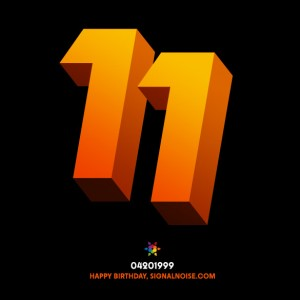 Happy 11 years Signalnoise.com